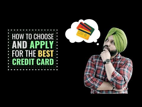 How to Choose and Apply For The Best Credit Card