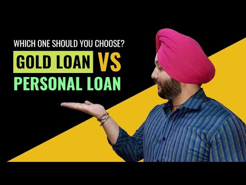 Gold Loan Vs Personal Loan - Which One Should You Choose?