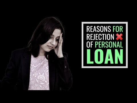 Reasons Why Personal Loan Applications Get Rejected