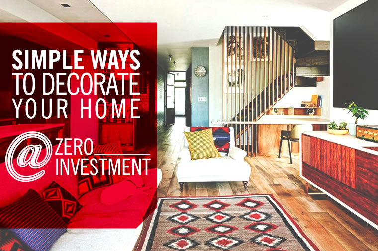simple ways to decorate your home with zero investment - Simple Ways To Decorate Your Home