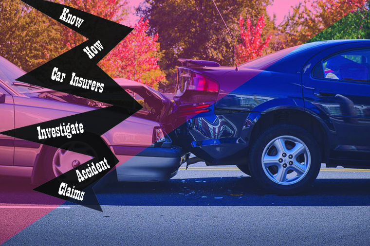 Know How Car Insurers Investigate Accident Claims