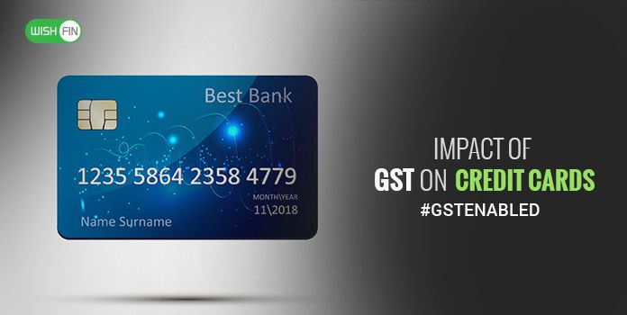 Gst impact on credit cards 18 service tax on cards wishfin gst impact on credit cards forget 15 service tax adapt to 18 gst rate colourmoves