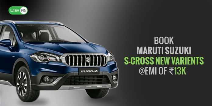 Maruti Suzuki S Cross Emi Price List Jan 2019 Downpayment Loan Rates