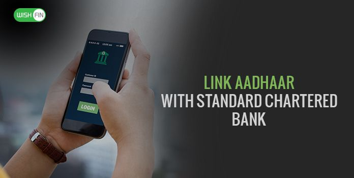 How To Link Aadhaar With Standard Chartered Bank Account Online